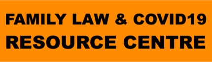FAMILY LAW COVID19 RESOURCE CENTRE