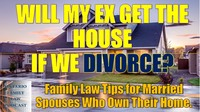 56 - WIll My Ex Get the House If We Divorce