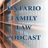 Ontario Family Law Podcast - Episode 22